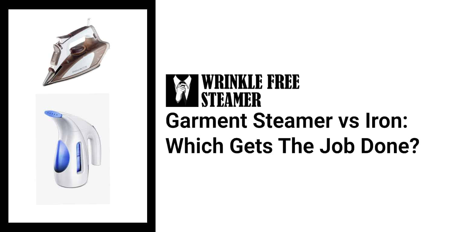 Garment Steamer vs Iron: Which Gets The Job Done?