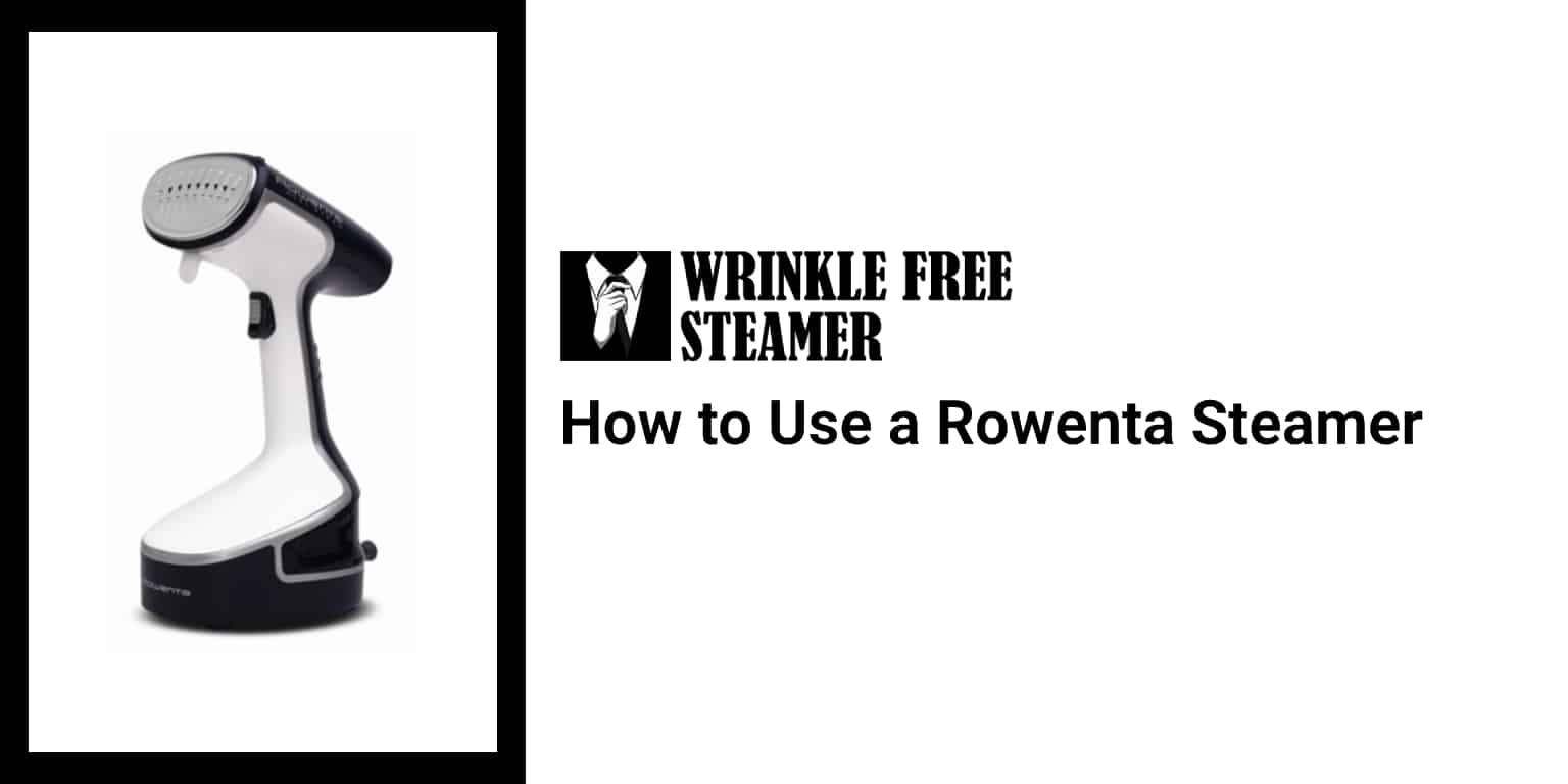 How to Use a Rowenta Steamer