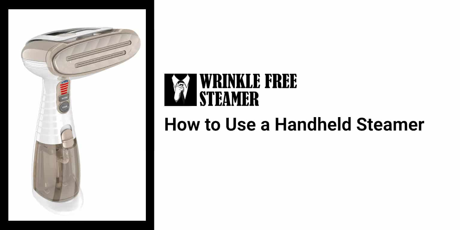 How to Use a Handheld Steamer