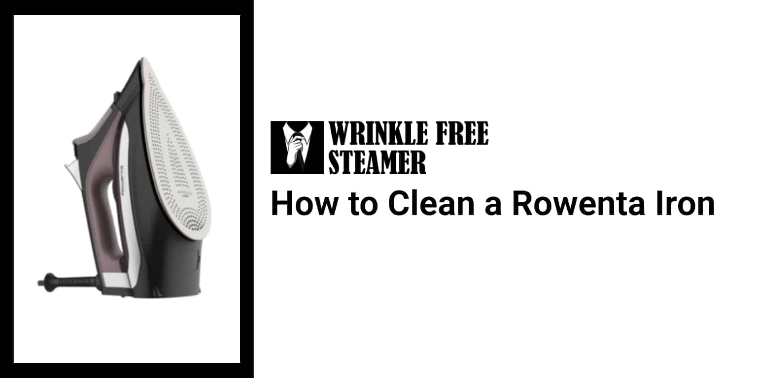 How to Clean a Rowenta Iron