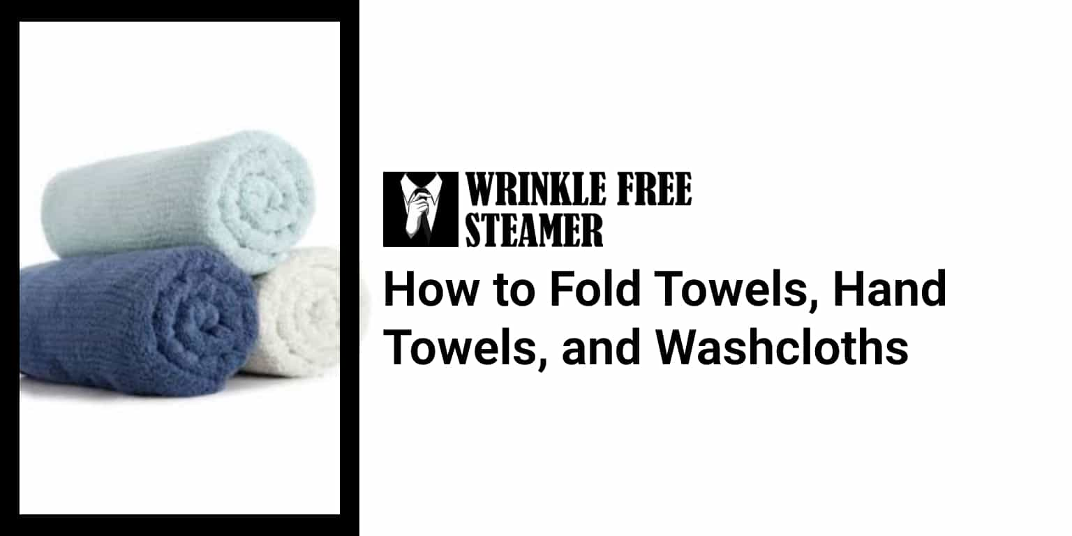 How to Fold Towels, Hand Towels, and Washcloths