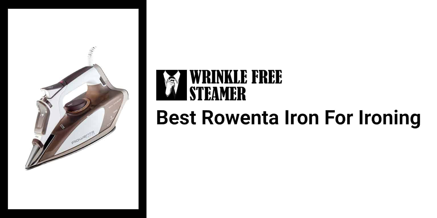 Best Rowenta Iron for Ironing [2021 Review]
