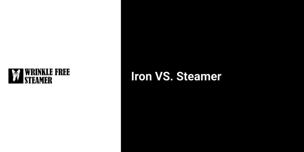 Iron VS. Steamer