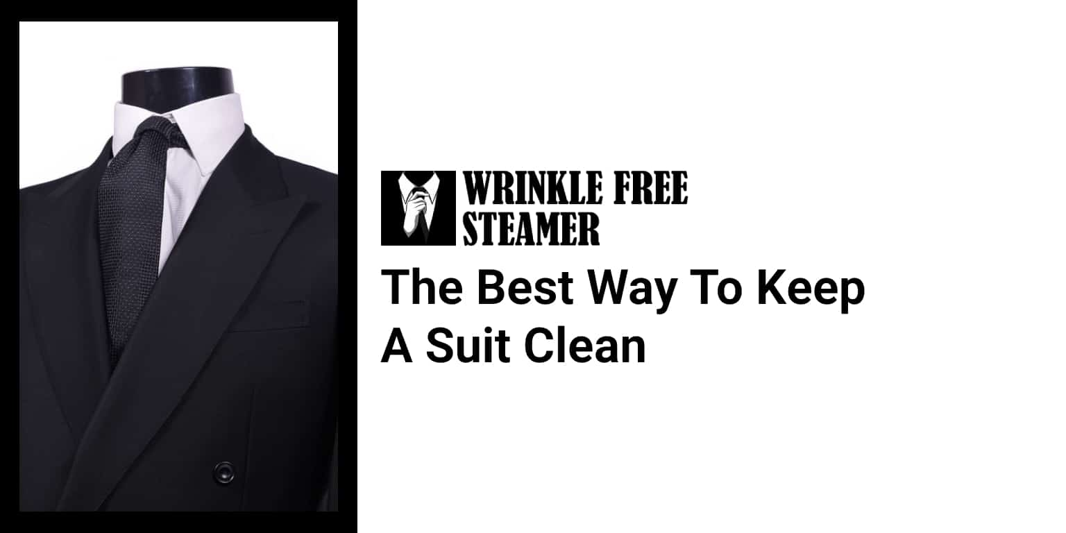 The Best Way To Keep A Suit Clean