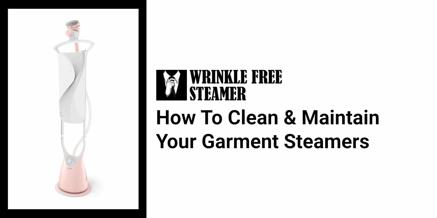 Clean & Maintain Your Garment Steamers